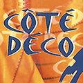 Côté Déco Perpignan vend des tissus au mètre, des tissus d'ameublement, des rideaux, des idées Déco et du conseil en décoration d'intérieur