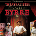 Caves Byrrh Visites à travers les Expériences théâtralisées qui sont organisées du 11 juillet au 21 septembre * à Thuir.